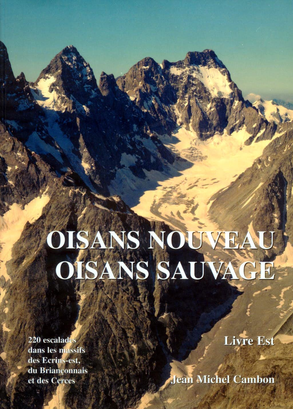 Oisans Nouveau Oisans Sauvage guidebook