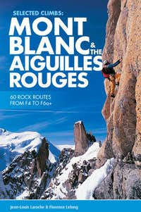 Mont Blanc & the Aiguilles Rouges  selected climbs guidebook