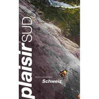 Schweiz Plaisir Sud  Guidebook for the Southern Swiss & Italian Alps