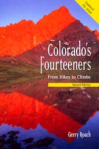 Colorado's Fourteeners, From Hikes To Climbs
