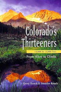 Colorado\'s Thirteeners, 13,800 to 13,999 Feet, From Hikes To Climbs ...