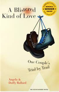 A Blistered Kind of Love,  One Couple's Trial by Trail