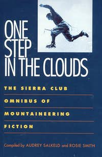 One Step in the Clouds. An omnibus of mountaineering novels and short stories