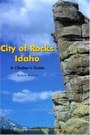 City of Rocks Idaho: A Climbers Guide